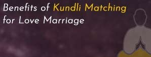 Benefits of Kundli Matching for Love Marriage