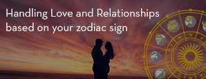 Handling Love and Relationships based on your Zodiac sign
