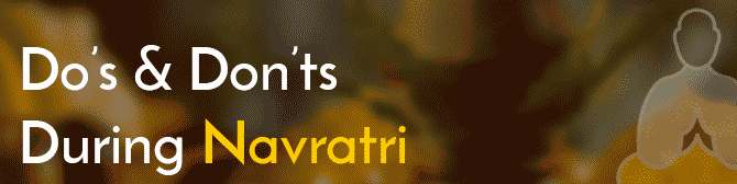 What to Do and What Not to Do During Navratri - Astroyogi com