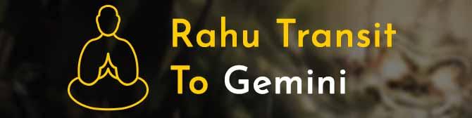 Rahu Transit in Gemini on 7th March 2019 - Astroyogi com