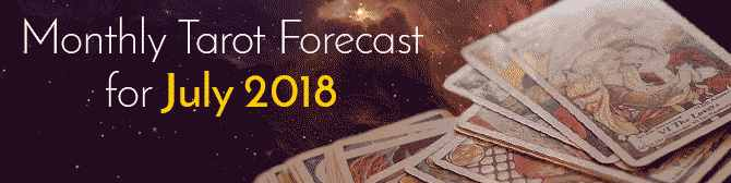 Monthly Tarot Horoscope for July 2018 by Mita Bhan