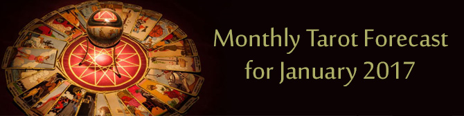 Monthly Tarot Forecast for January 2017 by Mita Bhan