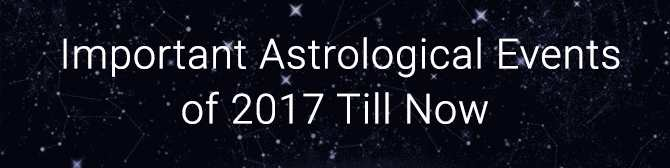 Major astrological events of 2017