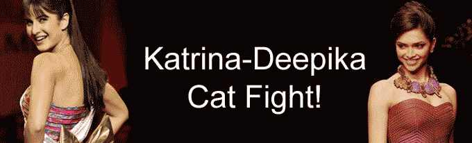 Katrina-Deepika Cat Fight!