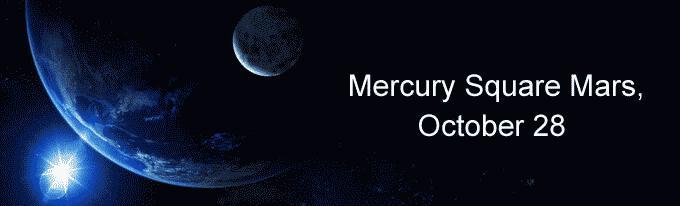 Mercury Square Mars, October 28