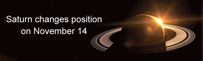Saturn changes position on November 14