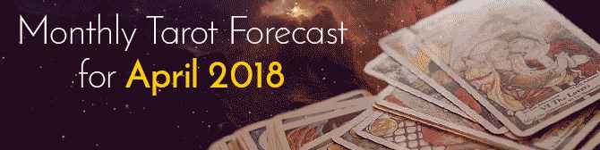April 2018 Tarot Forecast by Mita Bhan