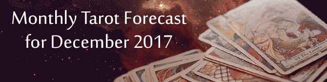 Your Monthly Tarot Forecast For December 2017