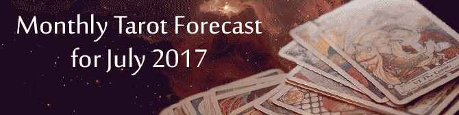 Monthly Tarot forecast for July 2017 by astroYogi