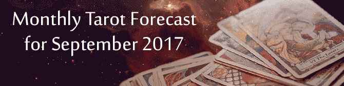 Monthly Tarot Forecast For September 2017 by astroYogi