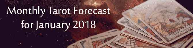 Monthly Tarot Forecast For January 2018