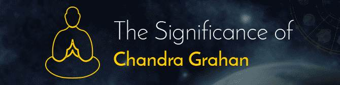The Significance of Chandra Grahan