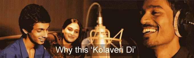 Why this 'Kolaveri Di`