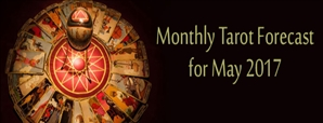 Monthly Tarot Forecast for May 2017 by astroYogi