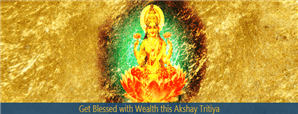 Get Blessed with Wealth this Akshay Tritiya