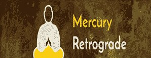 Mercury Retrograde, Misunderstandings Galore