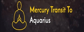 Mercury Transit from Capricorn to Aquarius