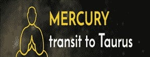 Mercury Transit in Taurus and Its Impact on You