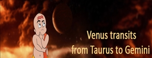 The Venus Transit From Taurus To Gemini On 26th July And Its Impact On Your Destiny
